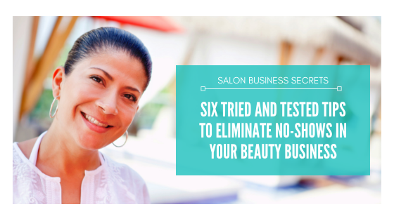 Six Tried and Tested Tips to Eliminate No-Shows in Your Beauty Business image